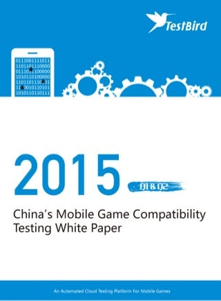 TestBird 2015 China's Mobile Game Compatibility Testing White Paper (Q1-Q2)
