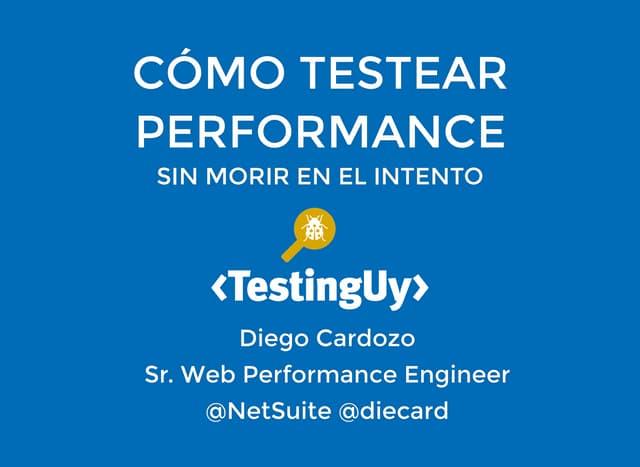 Cómo testear performance sin morir en el intento
