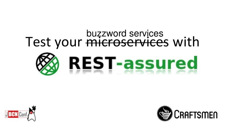 Test your microservices with REST-Assured