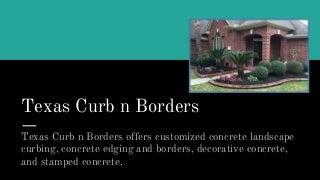 Texas curb n borders