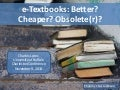 e-Textbooks: Better? Cheaper? Obsolete(r)?