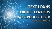 TEXT LOANS DIRECT LENDERS NO CREDIT CHECK | No Brokers Direct lenders credit check