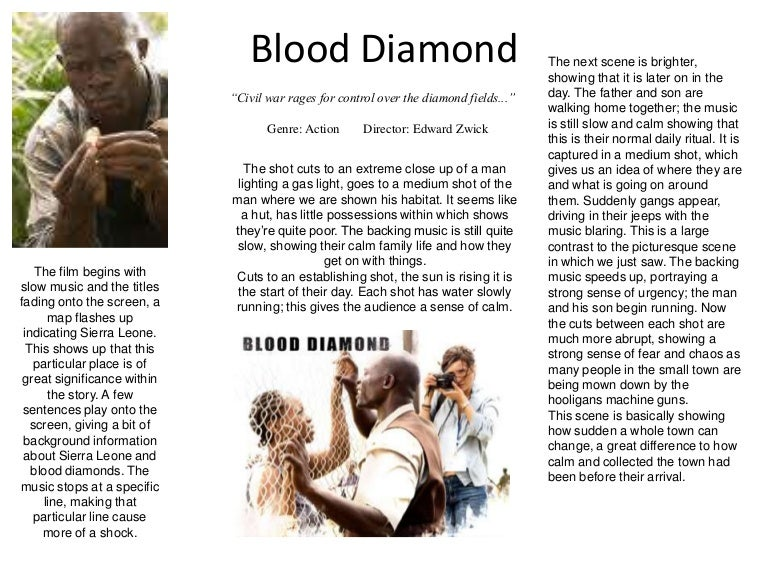 blood diamond essay analysis Analyse how verbal/visual technique of text you have studied are used to give the audience a strong idea africa is a land rich with scarce, valuable resources like gold, sapphire, ivory, and diamonds but for many centuries, africa had not gained the wealth from these resources.