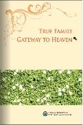 True Family, Gateway to Heaven, 8 Great Heavenly Textbook Series by Rev. Dr. Sun Myung Moon