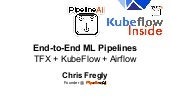 Hands-on Learning with KubeFlow + Keras/TensorFlow 2.0 + TF Extended (TFX) + Kubernetes + PyTorch + XGBoost + Airflow + MLflow + Spark + Jupyter + TPU