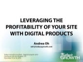Leveraging the Profitability of Your Site With Digital Products - Andrea Oh