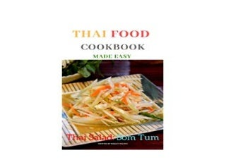 E-BOOK_KINDLE LIBRARY Thai food cookbook made easy Thai salad Som Tum Chinese recipes from the local Thai restaurant Thai food cookbook made easy Thai salad Som Tum 'Read_online'
