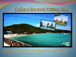 Thailand bangkok patttya tour Package
