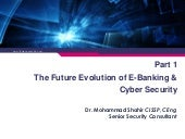 Joint Presentation - Part 1: The Future Evolution of E-Banking & Cyber Security & Part 2: Account Takeover (ATO) Hacking 101