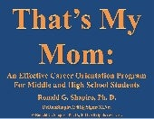 That's My Mom: An Effective Career Orientation Program For Middle School and High School Students
