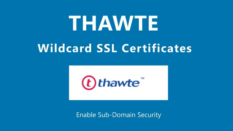 Thawte Wildcard Ssl Certificates Enable Sub Domains Security
