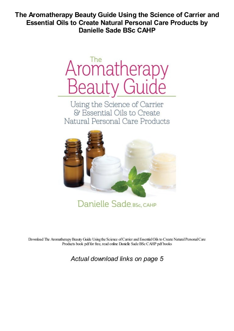 The Aromatherapy Beauty Guide Using the Science of Carrier and Essent…