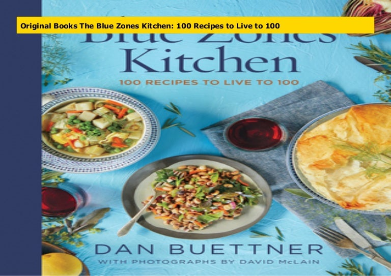 Original Books The Blue Zones Kitchen 100 Recipes To Live To 100