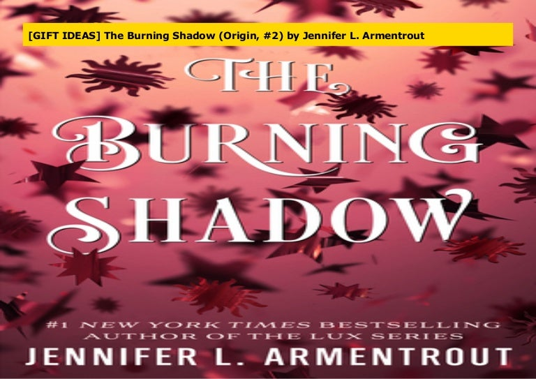 Gift Ideas The Burning Shadow Origin 2 By Jennifer L Armentro