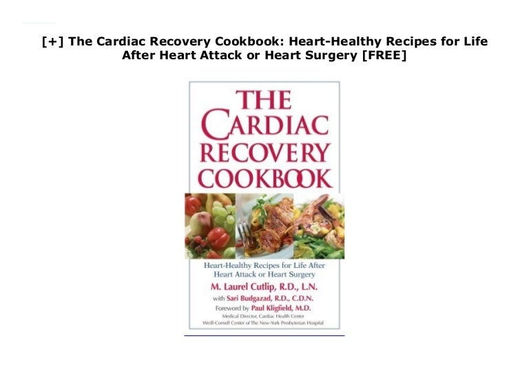 The Cardiac Recovery Cookbook Heart Healthy Recipes For Life Aft