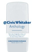 The @CivicWhitaker Anthology