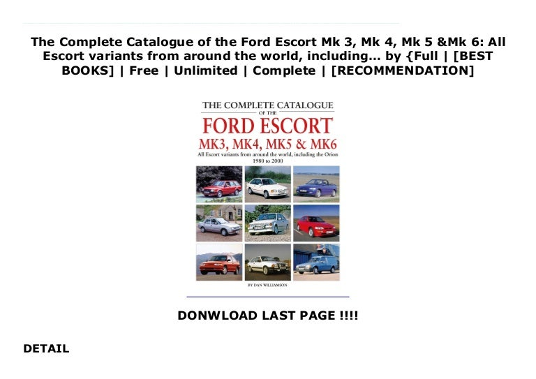the complete catalogue of the ford escort mk 3 mk 4 mk 5 mk 6 all escort variants from around the wo 210929043158 thumbnail 4