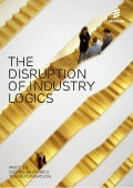 The disruption of industry logics