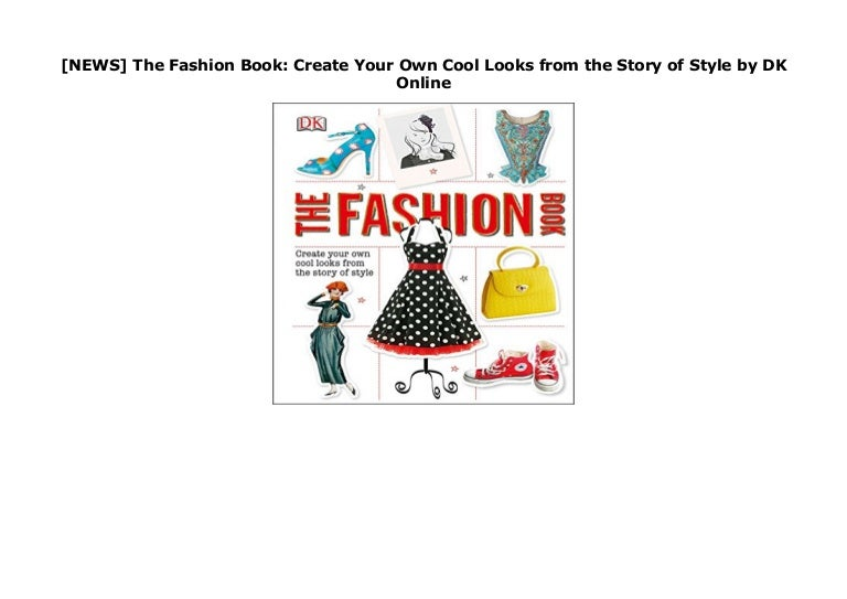 News The Fashion Book Create Your Own Cool Looks From The Story O