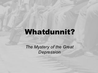 The Mystery of the Great Depression