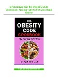 EPub Download The Obesity Code Cookbook: An easy way to Fat Loss Read Online