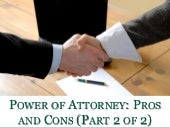 Power of Attorney: Pros and Cons (Part 2 of 2)