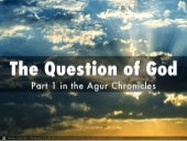 The Question of God - Part 1 in the Agur Chronicles