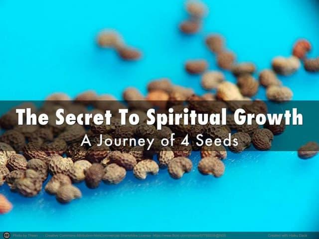 The Secret To Spiritual Growth