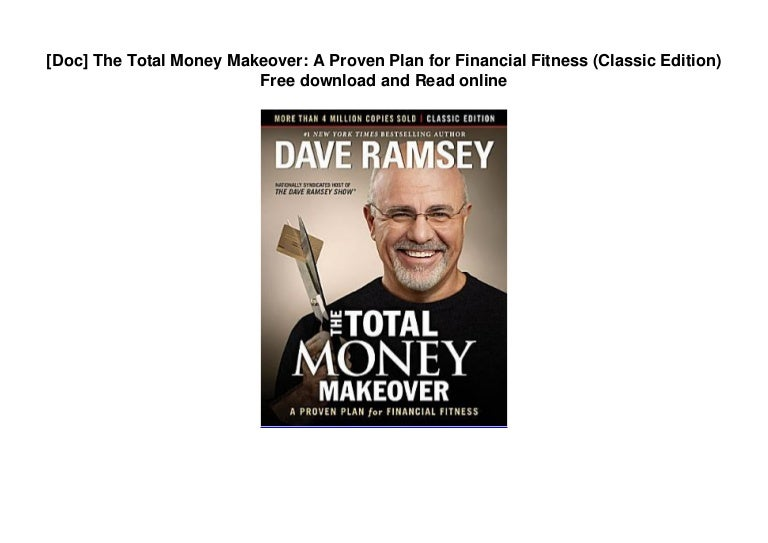 Free [Doc] The Total Money Makeover: A Proven Plan for Financial Fitness (Classic Edition) Free download and Read online