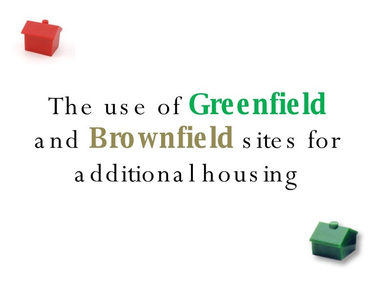 What is the difference between brownfield and greenfield?