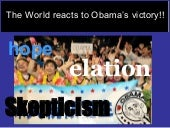 The World reacts to Obama's victory!!