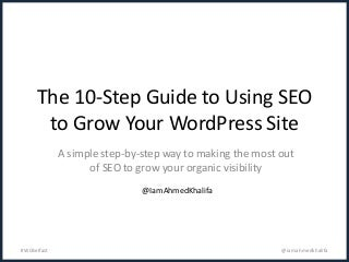 The 10 Steps to Using SEO to Grow Your WordPress Site