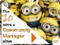 The 10 Roles a Community Manager plays