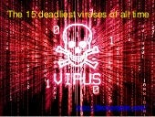 The 15 deadliest computer viruses