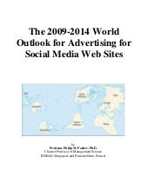 The 2009 2014 world outlook for advertising for social media web sites