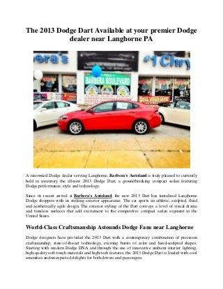 The 2013 Dodge Dart Available at your premier Dodge dealer near Langhorne PA