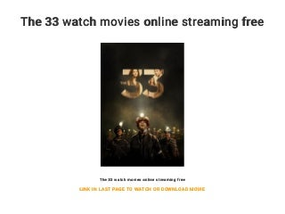 The 33 watch movies online streaming free