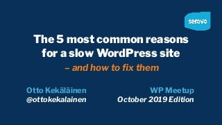 The 5 most common reasons for a slow WordPress site and how to fix them - extended edition