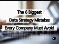The 6 Biggest Data Strategy Mistakes Every Company Must Avoid