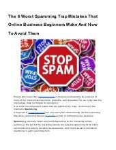 The 6 Worst Spamming Trap Mistakes That Online Business Beginners Make And How To Avoid Them