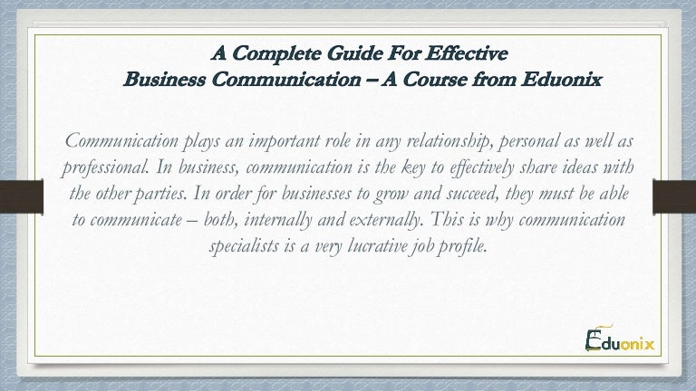 a complete guide for effective business communication a course fro - Business Communication Specialists