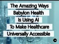 The Amazing Ways Babylon Health Is Using Artificial Intelligence To Make Healthcare Universally Accessible