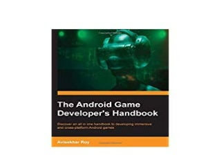 [download]_p.d.f$@@ The Android Game Developers Handbook Discover is an all-in-one handbook for developing immersive and crob platform Android games 'Read_online'