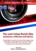 The Anti Islam Dutch Film – Comment, Criticism And Advice
