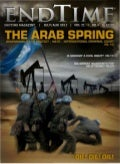 The Arab Spring -  Endtime Magazine - Jul-Aug 2011