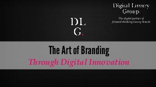The Art of Branding Through Digital Innovation: A DLG China Presentation