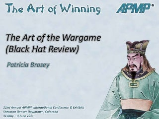 The Art of the Wargame-Black Hat Reviews-APMP 2011-Pat Brosey 6-1-11