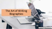 The Art of Writing Biographies