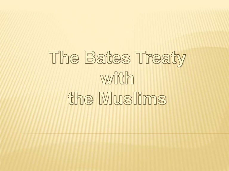 The Bates Treaty With The Muslims