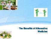The benefits of alternative medicine